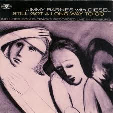Still Got a Long Way to Go 1994 single by Jimmy Barnes with Diesel