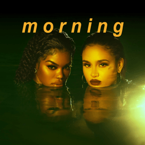 Teyana Taylor, Kehlani – Morning (Official Video)