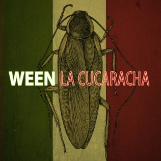 What I'm Jamming Today. - Page 5 Ween_-_La_Cucaracha