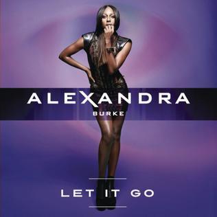 Let It Go (Alexandra Burke song) 2012 single by Alexandra Burke