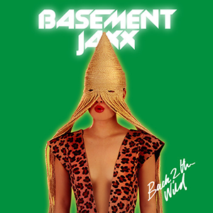 Back 2 the Wild song performed by Basement Jaxx