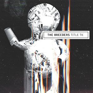 <i>Title TK</i> 2002 alternative rock album by The Breeders