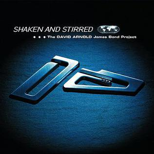 <i>Shaken and Stirred: The David Arnold James Bond Project</i> 1997 soundtrack album by David Arnold with various artists