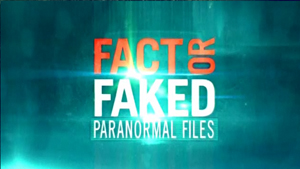 fact or faked paranormal files wikipedia