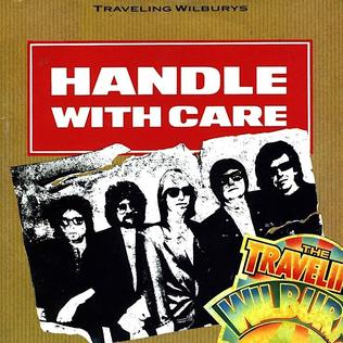 Handle with Care (song) single by Traveling Wilburys