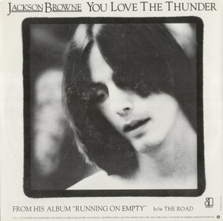 You Love the Thunder 1978 single by Jackson Browne