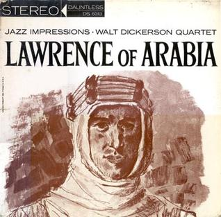 <i>Jazz Impressions of Lawrence of Arabia</i> 1963 studio album by Walt Dickerson