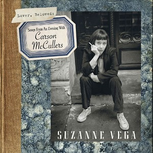 <i>Lover, Beloved: Songs from an Evening with Carson McCullers</i> 2016 studio album by Suzanne Vega