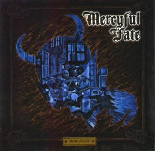 <i>Dead Again</i> (Mercyful Fate album) album by Mercyful Fate