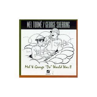 "<i>Mel and George ""Do"" World War II</i> 1990 live album by Mel Tormé and George Shearing"