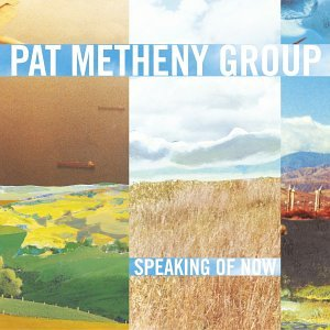 <i>Speaking of Now</i> 2002 studio album by Pat Metheny Group
