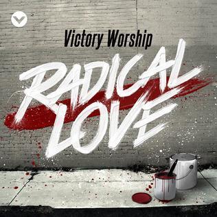 <i>Radical Love</i> (album) 2014 live album by Victory Worship
