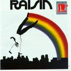 <i>Raisin</i> (musical) musical by Judd Woldin and Robert Brittan