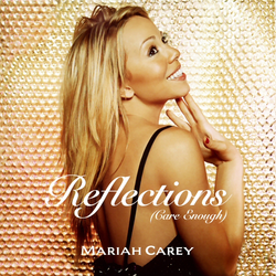 Reflections (Care Enough) 2001 single by Mariah Carey