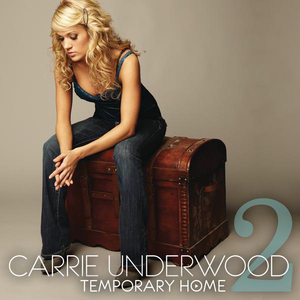 Temporary Home 2009 single by Carrie Underwood