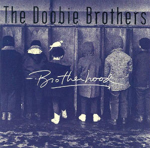 <i>Brotherhood</i> (The Doobie Brothers album) 1991 studio album by The Doobie Brothers