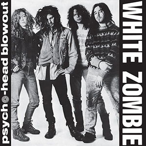 <i>Psycho-Head Blowout</i> 1987 EP by White Zombie