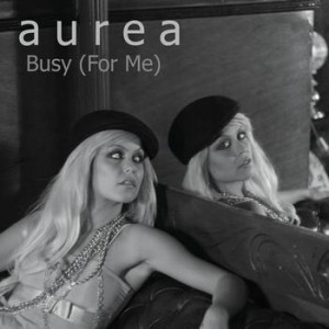 Busy for Me 2010 single by Aurea