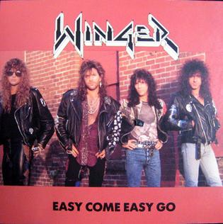 Easy Come Easy Go (Winger song) 1990 single by Winger