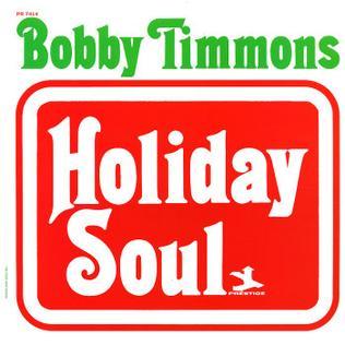 <i>Holiday Soul</i> (Bobby Timmons album) 1964 studio album by Bobby Timmons