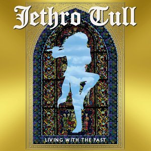 <i>Living with the Past</i> 2002 live album by Jethro Tull
