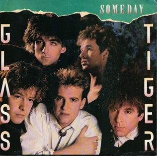 Someday (Glass Tiger song) 1986 song by Glass Tiger