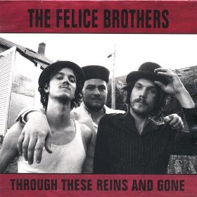 <i>Through These Reins and Gone</i> album by The Felice Brothers