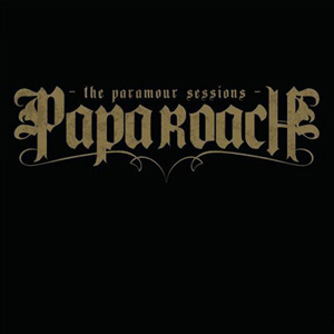 <i>The Paramour Sessions</i> 2006 studio album by Papa Roach