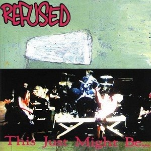 <i>This Just Might Be... the Truth</i> 1994 album by Refused