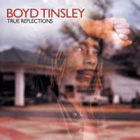 <i>True Reflections</i> 2003 studio album by Boyd Tinsley