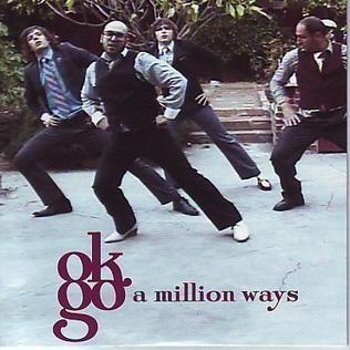 A Million Ways 2006 single by OK Go