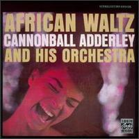<i>African Waltz</i> 1961 studio album by Cannonball Adderley