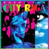 <i>City Raga</i> 1995 studio album by Popol Vuh