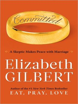 Image result for Committed: A Skeptic Makes Peace with Marriage