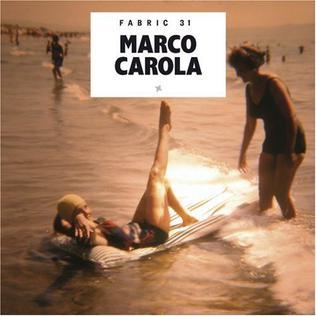 <i>Fabric 31</i> 2006 mix album by Marco Carola
