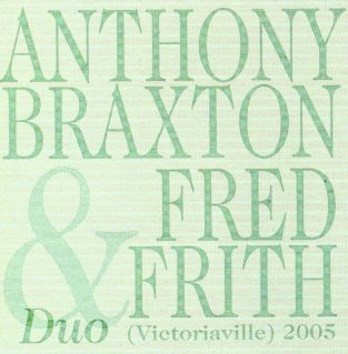 <i>Duo (Victoriaville) 2005</i> Live album by Anthony Braxton and Fred Frith