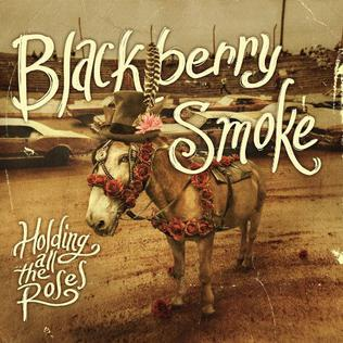 <i>Holding All the Roses</i> 2015 studio album by Blackberry Smoke