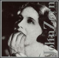 <i>Madness, Love and Mysticism</i> 2001 studio album by John Zorn