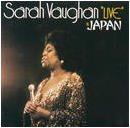 <i>Live in Japan</i> (Sarah Vaughan album) 1973 live album by Sarah Vaughan