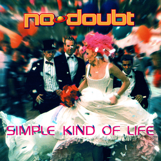 Simple Kind of Life 2000 single by No Doubt