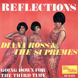 Reflections (The Supremes song) 1967 single by Diana Ross & the Supremes