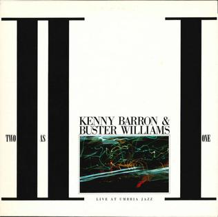 <i>Two as One</i> 1987 live album by Kenny Barron and Buster Williams