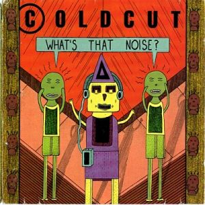<i>Whats That Noise?</i> 1989 studio album by Coldcut