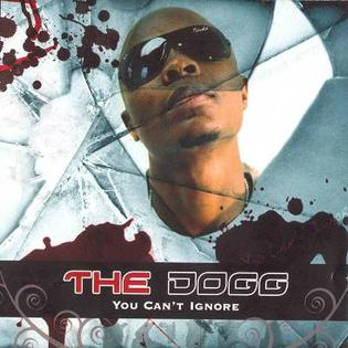 <i>You Cant Ignore</i> 2007 studio album by The Dogg