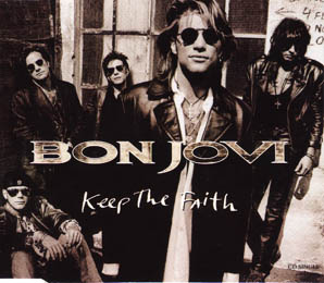 Keep the Faith (Bon Jovi song) 1992 single by Bon Jovi