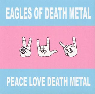 <i>Peace, Love, Death Metal</i> 2004 studio album by Eagles of Death Metal