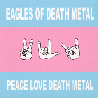 https://upload.wikimedia.org/wikipedia/en/3/3c/Eagles_of_Death_Metal_-_Peace,_Love,_Death_Metal_album_cover.png