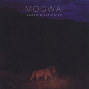 <i>Earth Division</i> 2011 EP by Mogwai