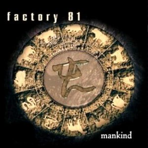 <i>Mankind</i> (album) 2000 studio album by Factory 81