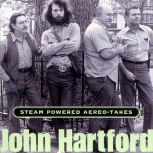 <i>Steam Powered Aereo-Takes</i> 2002 studio album by John Hartford